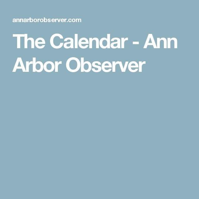 2e24fc4b2bc8ece31e9cf945760f2fd9-the-calendar-ann-arbor